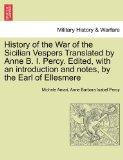 History of the War of the Sicilian Vespers Translated by Anne B. I. Percy. Edited, with an i...