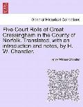Five Court Rolls of Great Cressingham in the County of Norfolk Translated, with an Introduct...