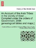 An Account of the Arab Tribes in the vicinity of Aden ... Compiled under the orders of Gover...