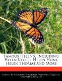 Famous Helen's, Including Helen Keller, Helen Hunt, Helen Thomas and More