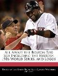 All about the Boston Red Sox Including the History, 1986 World Series, and Logos