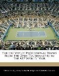 History of Professional Tennis from the Open Tournaments to the Atp World Tour