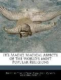 It's Magic! Magical Aspects of the World's Most Popular Religions