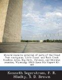 Mineral resource potential of parts of the Cloud Peak contiguous, Little Goose, and Rock Cre...