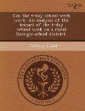 Can the 4-day school week work: An analysis of the impact of the 4-day school week on a rura...