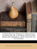 A Memorial Of Horatio Greenough: Consisting Of A Memoir, Selections From His Writings, And T...