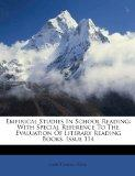 Empirical Studies In School Reading: With Special Reference To The Evaluation Of Literary Re...