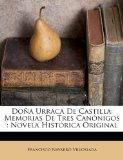 Doa Urraca De Castilla: Memorias De Tres Cannigos : Novela Histrica Original (Spanish Edition)