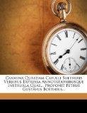 Carmina Quaedam Catulli Suethiris Versibus Expressa Annotationibusque Instrurla Quae... Prop...
