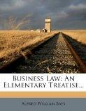 Business Law: An Elementary Treatise...