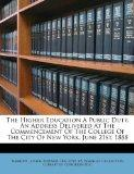 The Higher Education A Public Duty. An Address Delivered At The Commencement Of The College ...