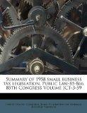 Summary of 1958 small business tax legislation, Public Law-85-866, 85th Congress Volume JCT-...