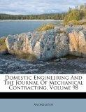 Domestic Engineering And The Journal Of Mechanical Contracting, Volume 98