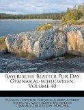 Bayerische Blatter Fur Das Gymnasial-schulwesen, Volume 40 (German Edition)
