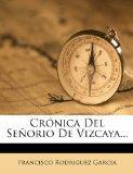 Crnica Del Seorio De Vizcaya... (Spanish Edition)