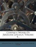 Complete Works Of Abraham Lincoln, Volume 4...