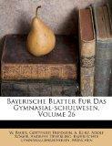 Bayerische Blatter Fur Das Gymnasial-schulwesen, Volume 26 (German Edition)