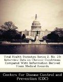 Vital Health Statistics Series 2, No. 23: Interview Data on Chronic Conditions Compared With...
