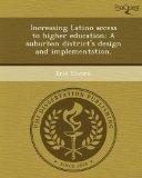 Increasing Latino Access to Higher Education : A Suburban District's Design and Implementation