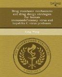 Drug resistance mechanisms and drug design strategies for human immunodeficiency virus and h...