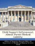 Child Support Enforcement: Absent Parent Medical Liability