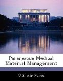 Pararescue Medical Material Management