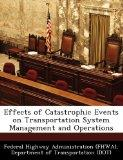 Effects of Catastrophic Events on Transportation System Management and Operations
