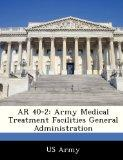 AR 40-2: Army Medical Treatment Facilities General Administration