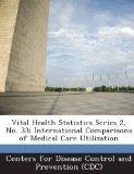 Vital Health Statistics Series 2, No. 33: International Comparisons of Medical Care Utilization