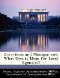 Operations and Management: What Does it Mean for Local Agencies?