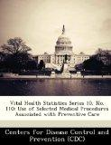Vital Health Statistics Series 10, No. 110: Use of Selected Medical Procedures Associated wi...