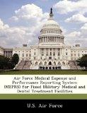 Air Force Medical Expense and Performance Reporting System (MEPRS) for Fixed Military Medica...