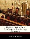 Medical Health Care Professions Scholarship Programs