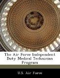 The Air Force Independent Duty Medical Technician Program