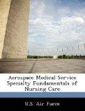 Aerospace Medical Service Specialty Fundamentals of Nursing Care