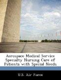Aerospace Medical Service Specialty Nursing Care of Patients with Special Needs