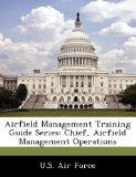 Airfield Management Training Guide Series: Chief, Airfield Management Operations