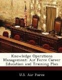 Knowledge Operations Management: Air Force Career Education and Training Plan