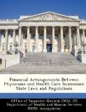 Financial Arrangements Between Physicians and Health Care Businesses: State Laws and Regulat...