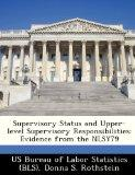 Supervisory Status and Upper-level Supervisory Responsibilities: Evidence from the NLSY79