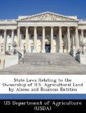 State Laws Relating to the Ownership of U.S. Agricultural Land by Aliens and Business Entities