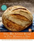 New Artisan Bread in Five Minutes a Day : The Discovery That Revolutionizes Home Baking