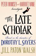 The Late Scholar: The New Lord Peter Wimsey/Harriet Vane Mystery (Lord Peter Wimsey/Harriet ...
