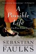 Possible Life : A Novel in Five Love Stories