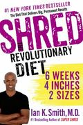 Shred - The Revolutionary Diet : 6 Weeks 4 Inches 2 Sizes