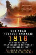 Year Without Summer : 1816 and the Volcano That Darkened the World and Changed History