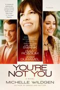 You're Not You : A Novel