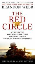 Red Circle : My Life in the Navy SEAL Sniper Corps and How I Trained America's Deadliest Mar...