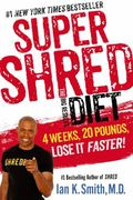 Super Shred - The Big Results Diet : 4 Weeks 20 Pounds Lose It Faster!