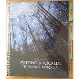Writing Logically, Thinking Critically Custom Edition